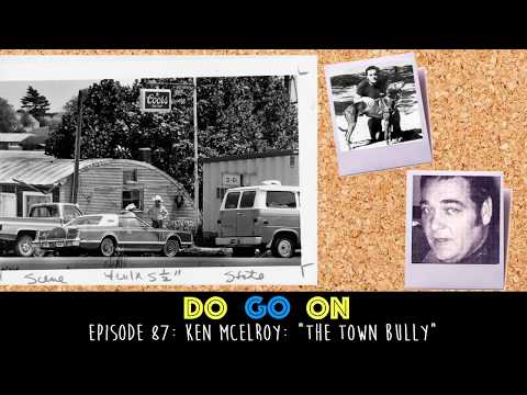 Ken McElroy: The Town Bully - Do Go On Podcast (ep 87)