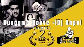 Kunguma Poove - (Dj Anpu/Remix)