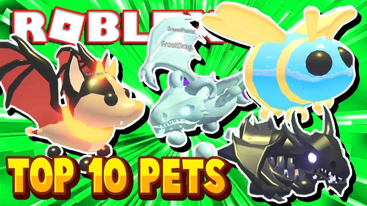Top 10 Rarest Pets In Adopt Me 100 Pets Roblox Adopt Me Top 10 Pets Youtube