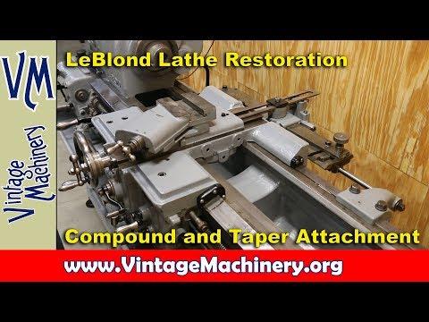 LeBlond Lathe Restoration 13:  Compound and Taper Attachment