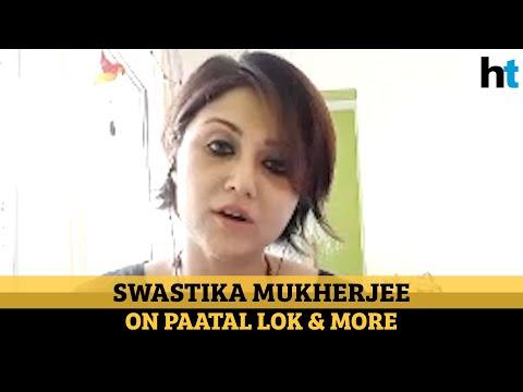 Swastika Mukherjee on Paatal Lok, anxiety issues, Buddhism, Kolkata and more