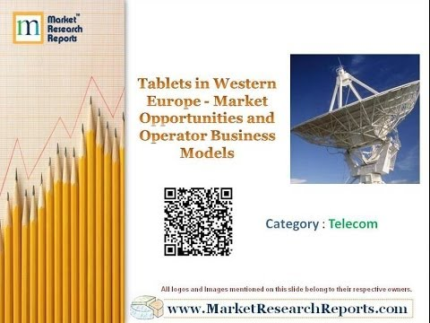 Tablets in Western Europe - Market Opportunities and Operator Business Models