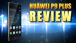 Huawei P9 Plus Review - An Underrated Gem!
