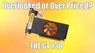 is The GT 730 a Decent Budget Graphics Card?