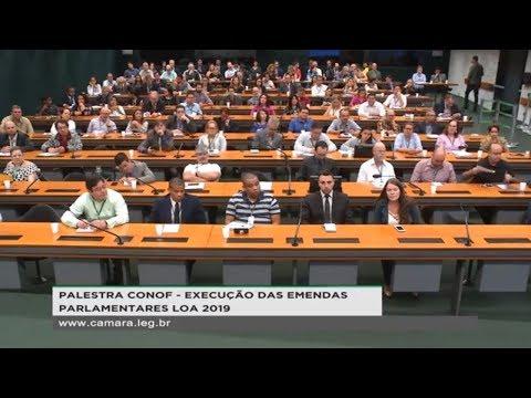Câmara dos Deputados - Palestra CONOF - Emendas Parlamentares -LOA 2019 | 28/02/2019 - 09:41