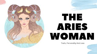 The Aries Woman: Traits, Personality And Love