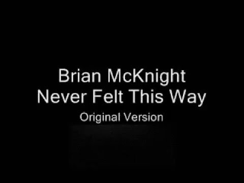 Brian McKnight - Never Felt This Way - Original Music