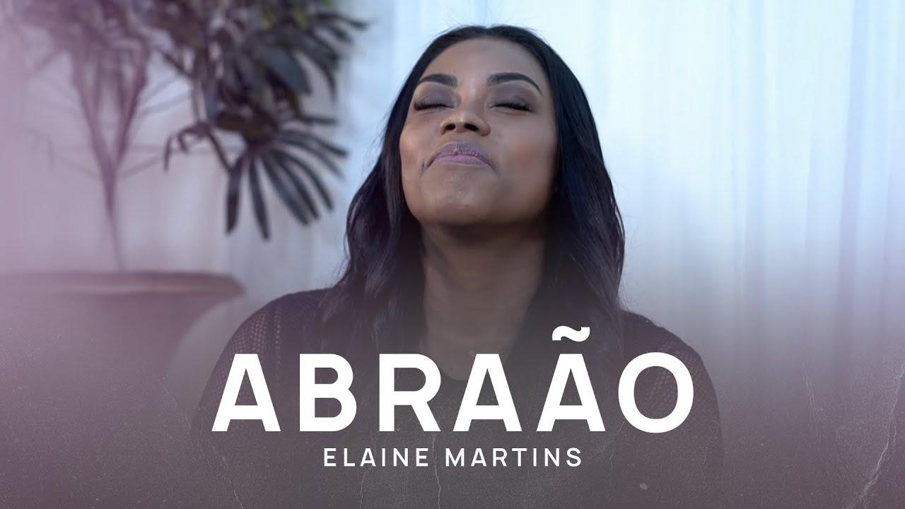 Elaine Martins - Abraão | Ao Vivo