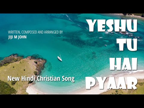 YESHU TU HAI PYAAR | येशु तू है प्यार | New Hindi Christian Song 2020