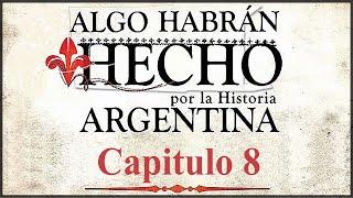 Algo Habran Hecho por la Historia Argentina Capítulo 8 La Conquista del desierto HD 60fps YouTube Videos