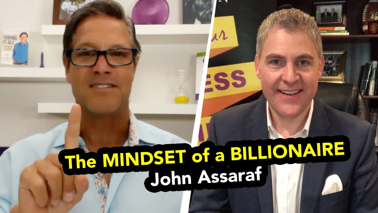 The Mindset of a Billionaire with John Assaraf