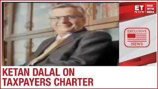 Government unveils taxpayer charter | Ketan Dalal of Katalyst Advisors to ET Now