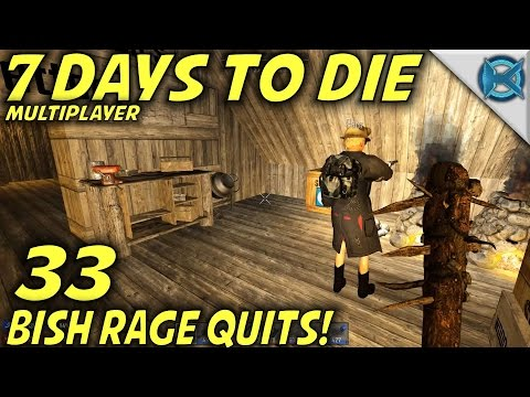 7 Days to Die | EP 33 | Bish Rage Quits! | Multiplayer w/GameEdged Let's Play | Alpha 15 (S17)