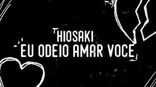 Hiosaki - Eu odeio amar você (prod. Pdr0sa)