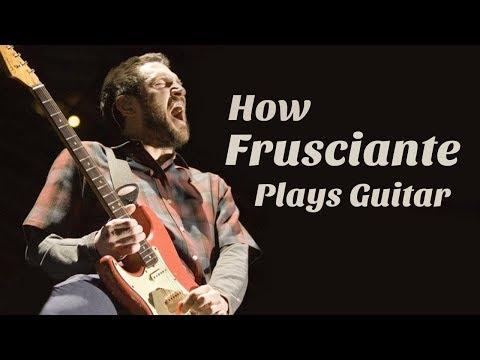 How John Frusciante Plays Guitar