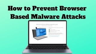 How to Prevent Browser Based Malware Attacks