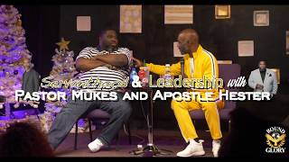 Pastor Mukes & Apostle Hester Teach Leadership & Servanthood