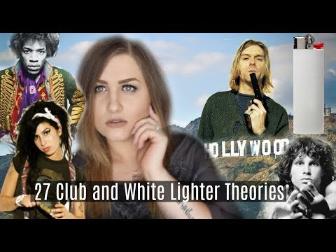 27 Club CURSE and White Lighter Theories