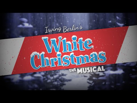 Irving Berlin's White Christmas, the Musical