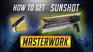 Destiny 2: Warmind | How to get Sunshot Catalyst and Masterwork Fully Upgraded!!