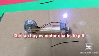 chế tạo hay với motor của học sinh lớp 6
