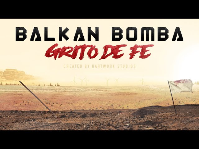 BALKAN BOMBA | Grito de Fe (Lyric Video)
