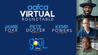 AAFCA. Virtual Roundtable: Soul Interview -Jamie Foxx, Kemp Powers, and Pete Docter