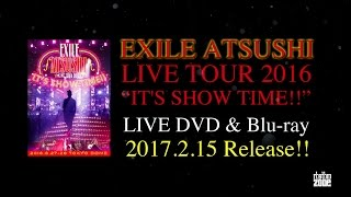 """http://exile.jp/ 「EXILE ATSUSHI LIVE TOUR 2016 """"IT'S SHOW TIME!!""""..."""