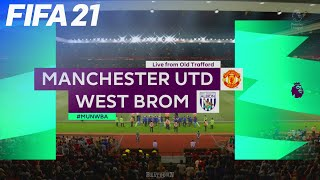 FIFA 21 - Manchester United vs. West Bromwich Albion @ Old Trafford