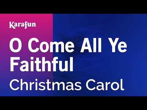 Karaoke O Come All Ye Faithful - Christmas Carol *