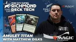 SCGRICH Deck Tech: Amulet Titan with Matthew Dilks [Modern]