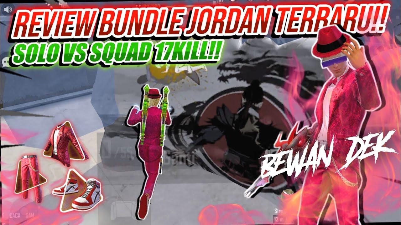 REVIEW BUNDLE JORDAN!! SOLO VS SQUAD 17KILL JORDAN AUTO JADI BEBAN CS...