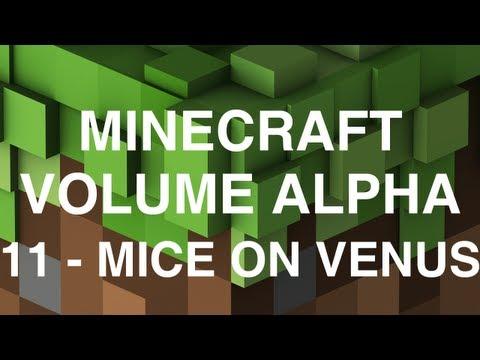Minecraft Volume Alpha - 11 - Mice on Venus
