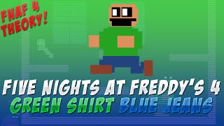 FNAF 4 YOU Are GREEN SHIRT BLUE JEANS GUY || WHO is GREEN SHIRT BLUE JEANS KID in FNAF 4 GAME THEORY