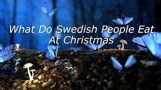 What Do Swedish People Eat At Christmas