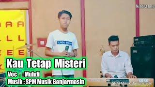 Kau Tetap Misteri - Cover Muhdi   Spm Musik Banjarmasin  