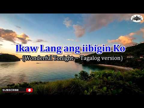 Wonderful Tonight - Tagalog Karaoke version (Ikaw Lang ang iibigin Ko)