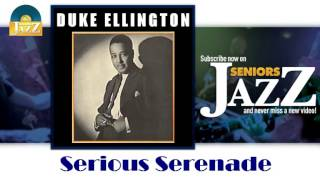 Duke Ellington - Serious Serenade (HD) Officiel Seniors Jazz