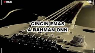 CINCIN MAS A RAHMAN ONN (LIRIK)