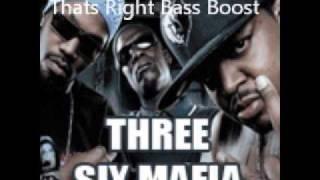 Three Six Mafia - Thats Right (Bass Boost)