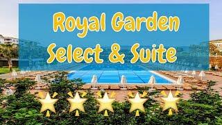 Royal Garden Select & Suite 5* Hotel   Konakli/Alanya/ Turkey