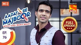 Aadat Se Majboor  -  Full Episode - Ep 76 - 16th January, 2018