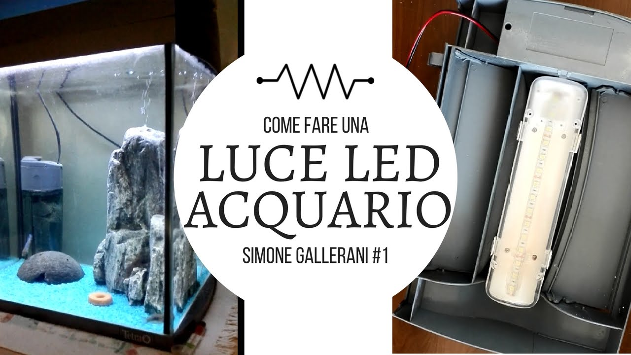 Tutorial impianto luci led per acquario faidate doovi for Luci led per acquario
