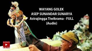 Download Lagu Astrajingga Tiwikrama - FULL (Audio) - WAYANG GOLEK  ASEP SUNANDAR SUNARYA, #AstrajinggaTiwikrama mp3