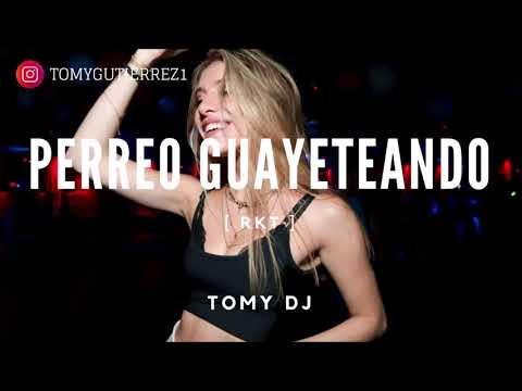 TOMY DJ ✘ PERREO GUAYETEANDO [ RKT ]