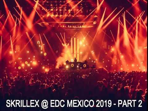 SKRILLEX @ EDC MEXICO 2019   PART 2