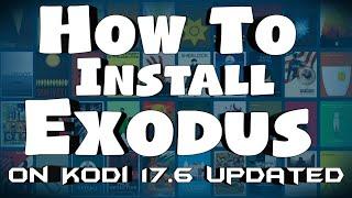 How To Install Exodus On Kodi 17.6 Updated 2017