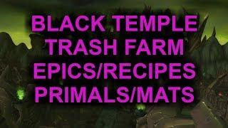 Black Temple Trash farm Epics/Patterns/Mats/Primals