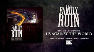 Watch Family Ruin Us Against The World video