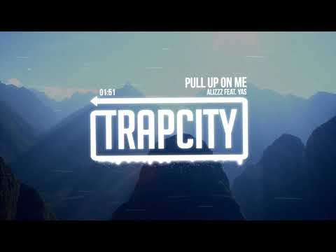 Alizzz - Pull Up On Me (ft. Y.A.S)